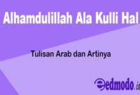 Alhamdulillah Ala Kulli Hal - Tulisan Arab dan Artinya
