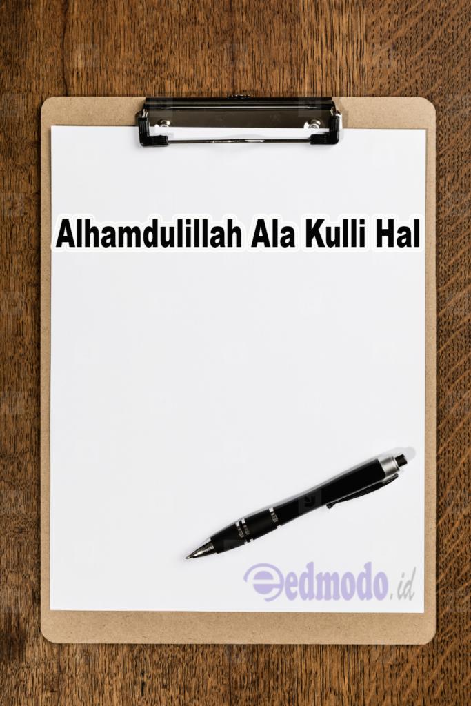 Alhamdulillah Ala Kulli Hal
