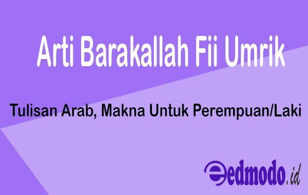 Arti Barakallah Fii Umrik - Tulisan Arab, Makna Untuk Perempuan dan Laki