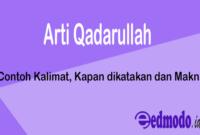 Arti Qadarullah - Contoh Kalimat, Kapan dikatakan dan Makna