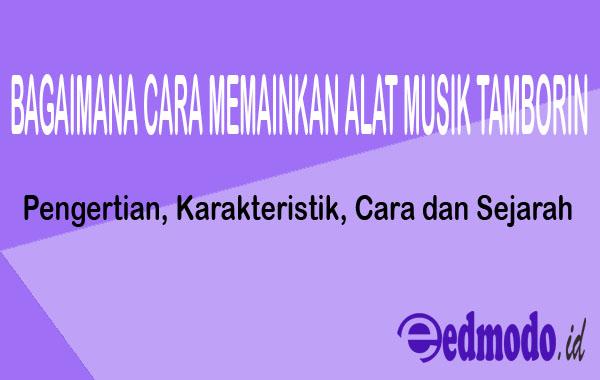 Memainkan Alat Musik Tamborin - Pengertian, Karakteristik ...