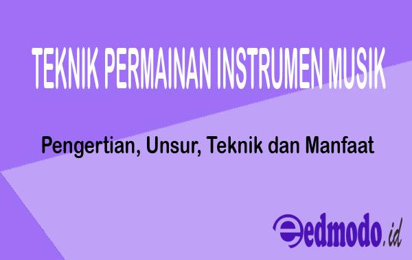 Teknik Permainan Instrumen Musik