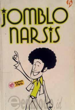 Contoh Sinopsis Jomblo Narsis