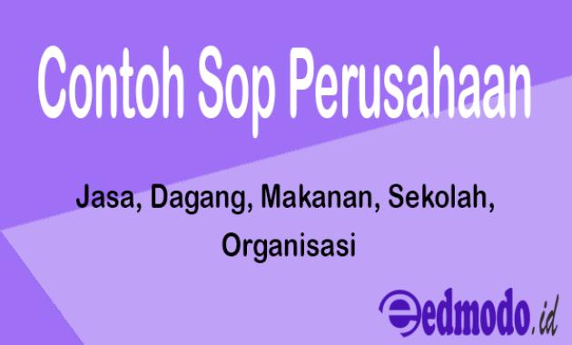 Contoh SOP Perusahaan : Jasa, Dagang, Makanan, Sekolah, Organisasi