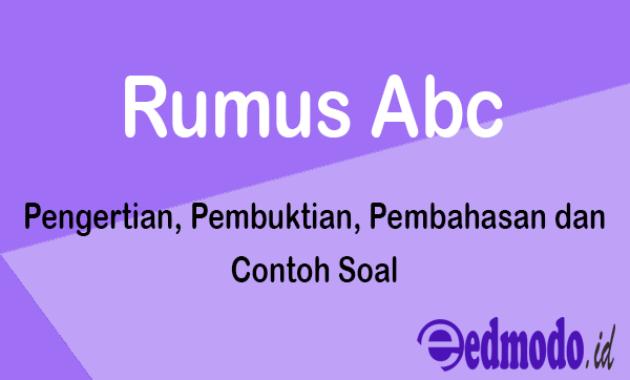 Rumus Abc - Pengertian, Pembuktian, Pembahasan dan Contoh Soa