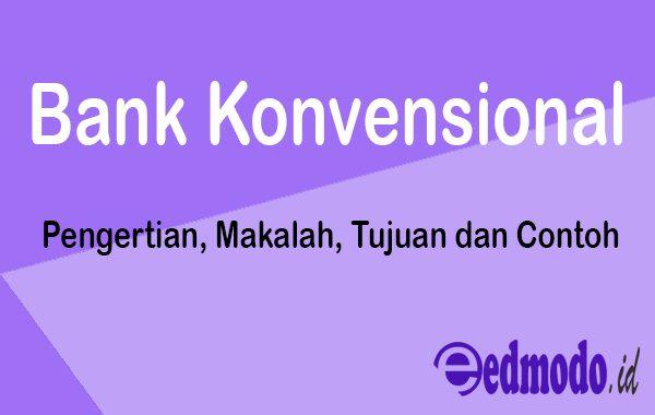 Bank Konvensional - Pengertian, Makalah, Tujuan dan Contoh