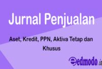 Jurnal Penjualan - Aset, Kredit, PPN, Aktiva Tetap dan Khusus