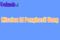 Aplikasi Mission ID Penghasil Uang